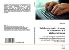 Capa do livro de Validierungsunterstützung in Frameworks zur Webentwicklung