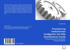Copertina di Finanzierung medizinischer Großgeräte mit Hilfe  Geschlossener Fonds
