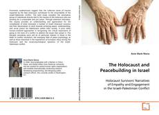 Bookcover of The Holocaust and Peacebuilding in Israel