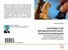Buchcover von Lernerfolg in der Betriebswirtschaft durch  Unternehmensplanspiele