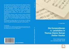 "Bookcover of Die Kompositionen A. Leverkühns in Th. Manns Roman ""Dr. Faustus"""
