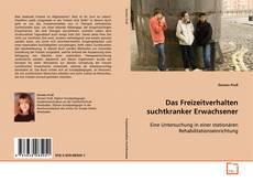 Bookcover of Das Freizeitverhalten suchtkranker Erwachsener