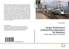 Bookcover of Torque Performance of Multi- Phase Reluctance DC Machines
