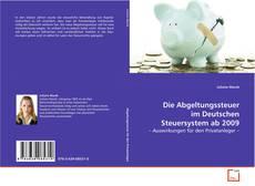 Capa do livro de Die Abgeltungssteuer im Deutschen Steuersystem ab 2009