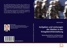 Aufgaben und Leistungen der Medien in der Kriegsberichterstattung kitap kapağı