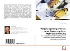 Borítókép a  Vergütungskomponenten unter Bewertung ihrer Motivationswirkung - hoz