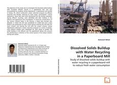 Bookcover of Dissolved Solids Buildup with Water Recycling in a Paperboard Mill