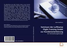Borítókép a  Seminare der Lufthansa Flight Training GmbH zur Kundenorientierung - hoz
