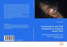 Bookcover of Circularization and Tidal Dissipation in Eclipsing Binary Stars