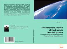 Bookcover of Finite Element Analysis of Electrostatic Coupled Systems