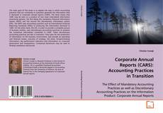 Corporate Annual Reports (CARS): Accounting Practices in Transition kitap kapağı