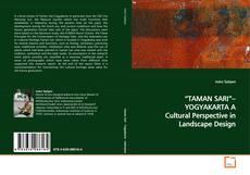 "Borítókép a  ""TAMAN SARI""–YOGYAKARTA A Cultural Perspective in Landscape Design - hoz"