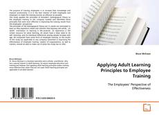 Bookcover of Applying Adult Learning Principles to Employee Training