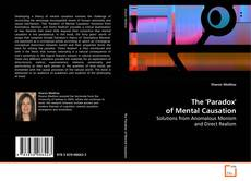 Bookcover of The 'Paradox' of Mental Causation
