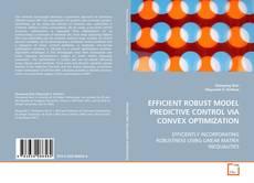 Bookcover of EFFICIENT ROBUST MODEL PREDICTIVE CONTROL VIA CONVEX OPTIMIZATION