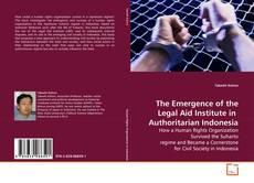 Couverture de The Emergence of the Legal Aid Institute in  Authoritarian Indonesia