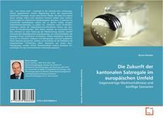 Bookcover of Die Zukunft der kantonalen Salzregale im europäischen Umfeld