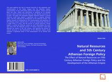 Natural Resources and 5th Century Athenian Foreign Policy kitap kapağı