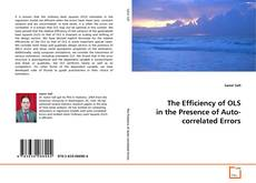 Bookcover of The Efficiency of OLS in the Presence of Auto- correlated Errors