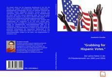 "Bookcover of ""Grabbing for Hispanic Votes."""