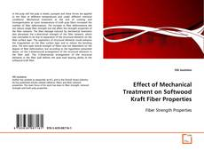 Bookcover of Effect of Mechanical Treatment on Softwood Kraft Fiber Properties