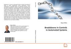Bookcover of Breakdowns in Controls in Automated Systems