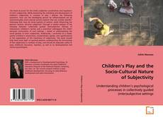 Bookcover of Children's Play and the Socio-Cultural Nature of Subjectivity