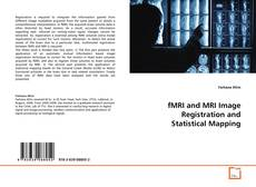Couverture de fMRI and  MRI Image Registration and Statistical Mapping