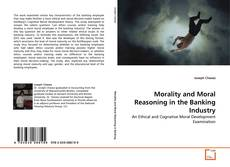 Bookcover of Morality and Moral Reasoning in the Banking Industry