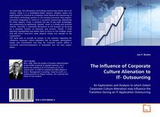 Portada del libro de The Influence of Corporate Culture Alienation to IT- Outsourcing