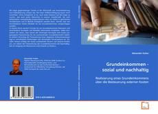 Bookcover of Grundeinkommen - sozial und nachhaltig
