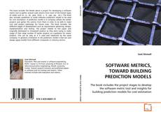 Couverture de SOFTWARE METRICS, TOWARD BUILDING PREDICTION MODELS