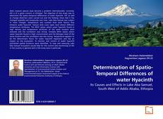 Bookcover of Determination of Spatio- Temporal Differences of water Hyacinth