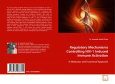 Bookcover of Regulatory Mechanisms Controlling HIV-1 Induced Immune Activation