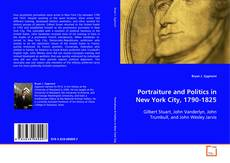 Couverture de Portraiture and Politics in New York City, 1790-1825