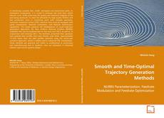 Bookcover of Smooth and Time-Optimal Trajectory Generation Methods