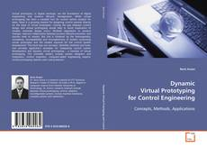 Bookcover of Dynamic Virtual Prototyping for Control Engineering