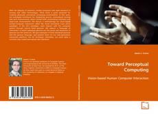 Bookcover of Toward Perceptual Computing