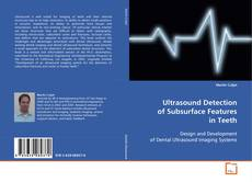 Ultrasound Detection of Subsurface Features in Teeth kitap kapağı