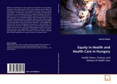 Bookcover of Equity in Health and Health Care in Hungary