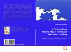 Bookcover of A DEA Decision Making Model for Higher Education Funding