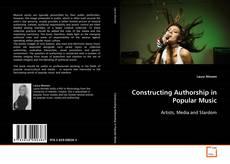 Portada del libro de Constructing Authorship in Popular Music
