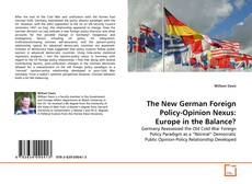Обложка The New German Foreign Policy-Opinion Nexus: Europe in the Balance?