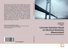 Bookcover of Concrete Hydration Based on Electrical Resistivity Measurement