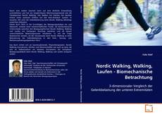 Portada del libro de Nordic Walking, Walking, Laufen - Biomechanische Betrachtung