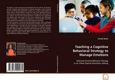 Bookcover of Teaching a Cognitive Behavioral Strategy to Manage Emotions
