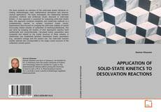 Bookcover of APPLICATION OF SOLID-STATE KINETICS TO DESOLVATION REACTIONS
