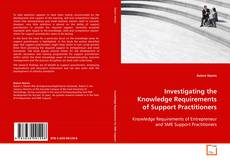 Bookcover of Investigating the Knowledge Requirements of Support Practitioners