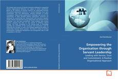 Bookcover of Empowering the Organisation through Servant Leadership