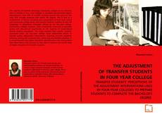 Bookcover of THE ADJUSTMENT OF TRANSFER STUDENTS IN FOUR YEAR COLLEGE